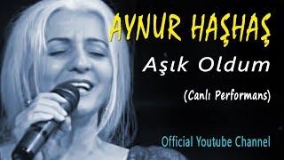 Aynur Haşhaş - Aşık Oldum