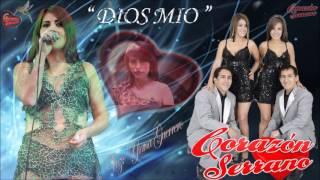 Dios Mio  Corazón Serrano (Yrma Guerrero) Éxito del Recuerdo