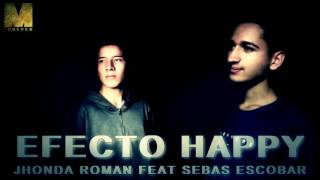 SEBAS ESCOBAR FEAT JHONDA ROMAN EFECTO HAPPY AUDIO OFICIAL