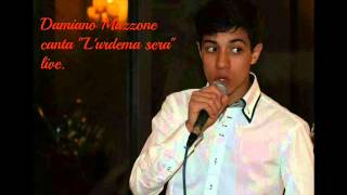 "Damiano Mazzone - ""L'urdema sera"" live"