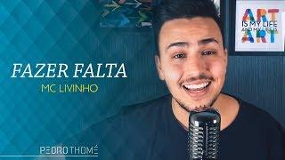 Pedro Thomé - Fazer Falta (Cover MC Livinho)