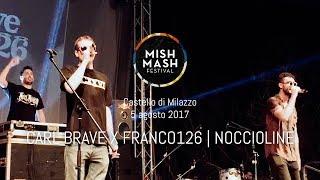 Carl Brave X Franco126 | Noccioline - Live Mish Mash Festival 2017