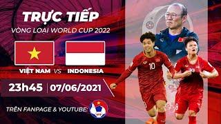🔴 Trực tiếp | Việt Nam - Indonesia | Vòng loại World Cup 2022 | VFF Channel
