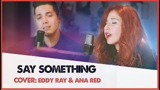 A Great Big World, Christina Aguilera - Say Something   (Cover Eddy Ray  & Ana Red) La Roqueta