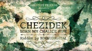 "Chezidek "" Burn My Chalice Pipe "" ( Greatest Friends Records ) 2014"