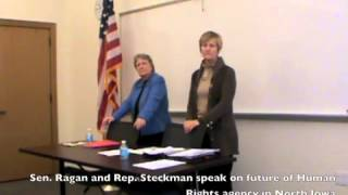 Sen  Ragan and Rep  Steckman speak on future of Human Rights agency in North Iowa