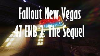 Fallout New Vegas - 47 ENB 2: The Sequel (Showcase)