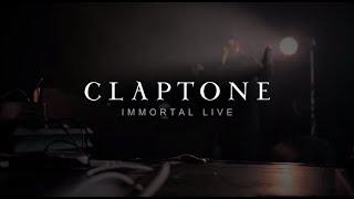 CLAPTONE IMMORTAL LIVE