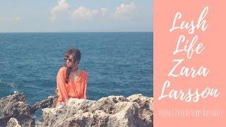 Lush Life - Zara Larsson (Video Cover by Febby Rastanty)