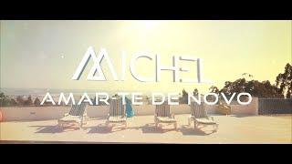 Michel - Amar-te de novo (Official video)