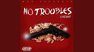 No Troubles