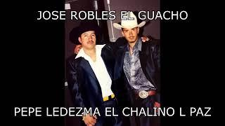 Jose Robles El Guacho - Pepe Ledezma El Chalino L Paz (Nuevo Corrido)