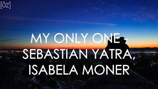 Sebastián Yatra, Isabela Moner - My Only One (Lyrics)