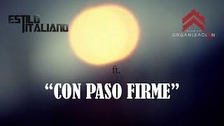 "ESTILO ITALIANO ft. NUEVA ORGANIZACION - ""CON PASO FIRME"" (LIVE SESSIONS)"