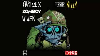 Wiwek & Skrillex vs. Zomboy- Terror Killa (OTRE Mashup)