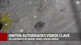 Omiten autoridades videos clave en asesinato de Miguel Ángel Rocha Arauz