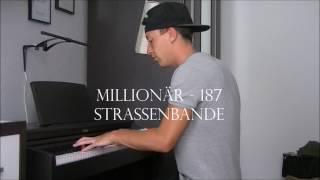 187 Strassenbande x Bushido x Nimo - Millionär (Sampler 4) , Papa , Heute mit mir - Piano Cover