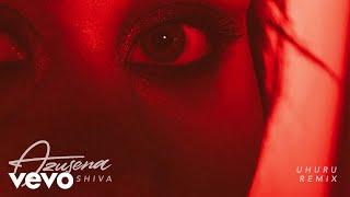 Azusena - Shiva (UHURU Remix)