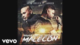Jacob Forever - Hasta Que Se Seque el Malecón (Remix)[Cover Audio] ft. Farruko