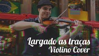 Largado as traças - Zé Neto e Cristiano (Violino Cover)