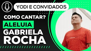 ALELUIA - Gabriela Rocha (Cover + Tutorial) VOCATO