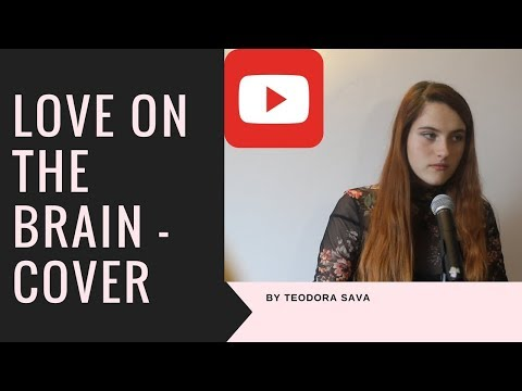 Rihanna - Love On The Brain - cover by Teodora Sava
