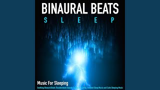 Soothing Sleep Music and Binaural Thunderstorm Sounds