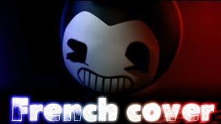 [FRENCH COVER] BUILD OUR MACHINE - BENDY AND THE INK MACHINE