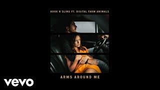 Hook N Sling - Arms Around Me (Audio) ft. Digital Farm Animals