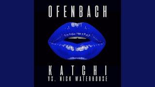 Katchi (Ofenbach vs. Nick Waterhouse) (Extended Mix)