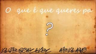 NELINHO x LIPE -  O QUE É QUE QUERES ?