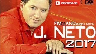 J. NETO | FIM DE ANO | MÚSICA NOVA | 2017