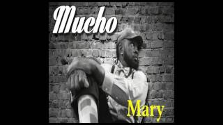 MUCHO  MARY
