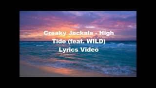 Creaky Jackals   High Tide feat  WILD Lyrics Video