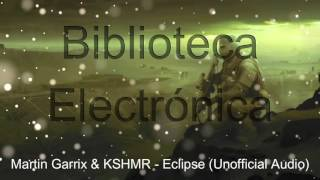 Martin Garrix & KSHMR - Eclipse (Unofficial Audio)