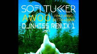 Sofi Tukker feat.  Betta Lemme - Awoo (D.J.N.Hiss Remix 1)