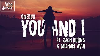 ONEDUO - You And I (ft. Zach Burns & Michael Aviv) Lyrics
