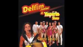 Delfim Junior & Ymperio Show - Carro Louco (2013)
