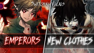 ◤Nightcore◢ ↬ Emperors new clothes [Switching Vocals]