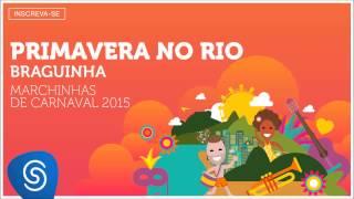 Braguinha - Primavera no Rio (As Melhores Marchinhas de Carnaval 2015) [Áudio Oficial]