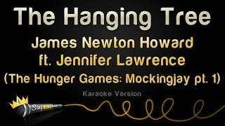 James Newton Howard and Jennifer Lawrence - The Hanging Tree (Karaoke Version)
