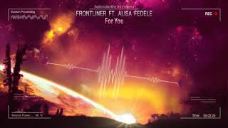 Frontliner ft. Alisa Fedele - For You [HQ Edit]