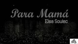 ELSA SOULEC - PARA MAMÁ