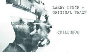 LARRY LYNCH  - CHILDHOOD  Acoustic version