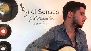 Bilal SONSES - Gel Hayalim (Akustik)