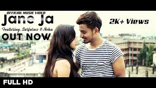 Jane Ja (Full) | Ft. Nawab Alam & Nation Tunes Featuring. Sarfaraz Ali & Neha Chhetri