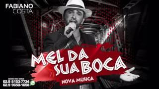 Mel da Sua Boca - Fabiano Costa