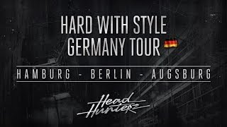 HARD with STYLE Germany tour