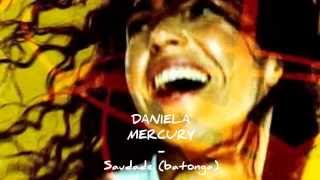Daniela Mercury - Saudade (batonga) ***MÚSICA DE RUA