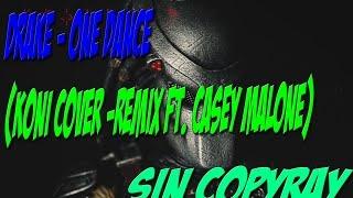 Drake-OneDance(Koni Cover-Remix Ft. Casey Malone)